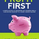 Profit First Simple System to Transform Any Business from a Cash Eating Monster