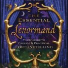 The Essential Lenormand Your Guide to Precise & Practical Fortunetelling