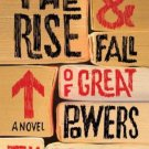 The Rise & Fall of Great Powers: A Novel (Hardcover) by Tom Rachman
