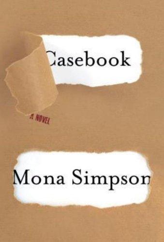 Casebook A Novel Hardcover by Mona Simpson