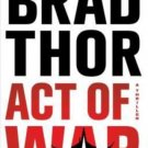 Act of War: A Thriller (Hardcover) by Brad Thor