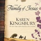 The Family of Jesus (Life-Changing Bible Study Series) by Karen Kingsbury