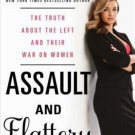 Assault & Flattery The Truth About the Left and Their War on Women Katie Pavlich