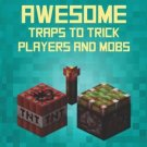 Minecraft: AWESOME Traps to Trick Players and Mobs by Minecraft Books