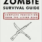 The Zombie Survival Guide: Complete Protection from the Living Dead  Max Brooks