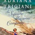 The Supreme Macaroni Company: A Novel [Hardcover] by Adriana Trigiani