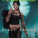 Night Broken (Mercy Thompson) Hardcover by Patricia Briggs