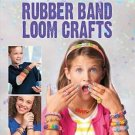 Rubber Band Loom Crafts by Leisure Arts