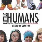 Little Humans (NEW Hardcover) by Brandon Stanton