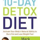 The Blood Sugar Solution 10 Day Detox Diet: Activate Your Body's Natural Ability