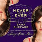 The Lying Game #2: Never Have I Ever Sara Shepard 2011
