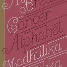A Breast Cancer Alphabet Hardcover by Madhulika Sikka