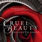 Cruel Beauty Hardcover by Rosamund Hodge