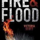 Fire & Flood Hardcover by Victoria Scott
