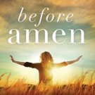 Before Amen: The Power of a Simple Prayer (Hardcover) by Max Lucado