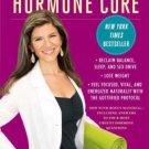 The Hormone Cure Reclaim Balance, Sleep & Sex Drive; Lose Weight Sara Gottfried