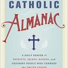 The American Catholic Almanac: A Daily Reader of Patriots, Saints, Rogues