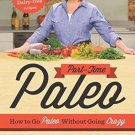 Part Time Paleo: How to Go Paleo Without Going Crazy by Leanne Ely CNC