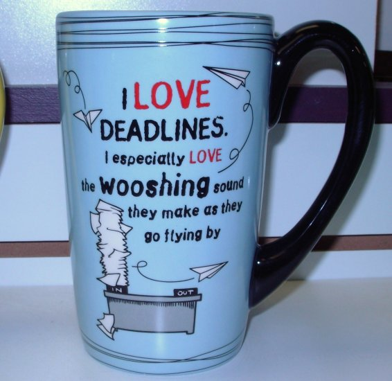 COFFEE MUG CERAMIC FUNNY SASSY HUGE LATTE CUP SAYS I LOVE DEADLINES I ESPECIALLY NEW GANZ