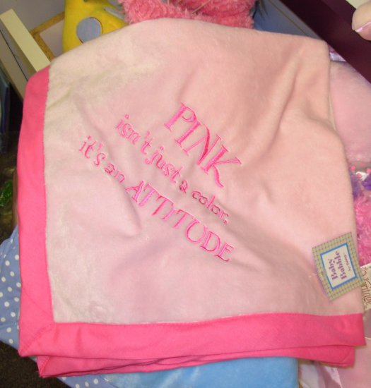 BABY BLANKET PINK ISNT JUST A COLOR ITS AN ATTITUDE SOFT PLUSH NEW BABY GIFT ITEM GANZ NEW