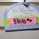 COLLAR WRAP SAYS DIVA BY PET BOUTIQUE FOR DOGS OR CATS NEW GANZ FURBABIES ACCESSORIES