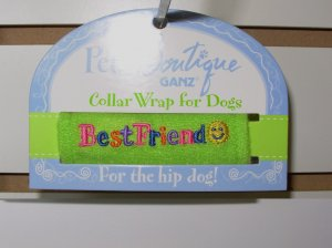 COLLAR WRAP SMALL SAYS BEST FRIEND  BY PET BOUTIQUE FOR DOGS OR CATS NEW GANZ FURBABIES ACCESSORIES