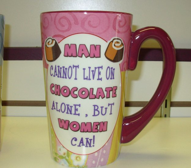 COFFEE MUG FUNNY SASSY HUGE LATTE MUG MAN CANNOT LIVE ON CHOCOLATE ALONE BUT... NEW GANZ