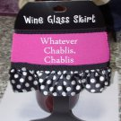 WINE GLASS SKIRT WHATEVER CHABLIS CHABLIS ADJUSTABLE WASHABLE NEW GANZ