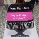 WINE GLASS SKIRT WHY LIMIT HAPPY TO AN HOUR NEOPRENE ADJUSTABLE WASHABLE NEW GANZ