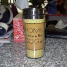 HOME IS WHERE THE DOG IS PET LOVERS TRAVEL MUG DOG NEW GANZ COFFEE MUG