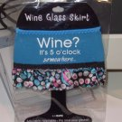 WINE GLASS SKIRT WINE? ITS 5 OCLOCK SOMEWHERE NEOPRENE ADJUSTABLE WASHABLE NEW GANZ