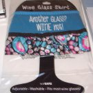 WINE GLASS SKIRT ANOTHER GLASS? WINE NOT! NEOPRENE ADJUSTABLE WASHABLE NEW GANZ