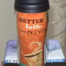 HOT COLD TRAVEL MUG BETTER LATTE THAN NEVER NEW GANZ HOME TRAVEL