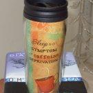 HOT COLD TRAVEL MUG SLEEP IS A SYMPTOM OF CAFFEINE DEPRIVATION NEW GANZ HOME TRAVEL