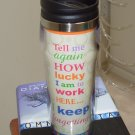 HOT COLD TRAVEL MUG TELL ME AGAIN HOW LUCKY I AM TO WORK HERE... NEW GANZ HOME TRAVEL