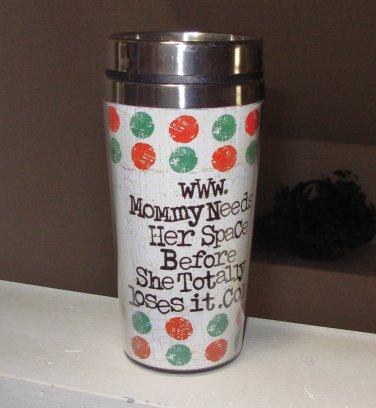 HOT COLD TRAVEL MUG WWW. MOMMY NEEDS HER SPACE  NEW GANZ HOME TRAVEL