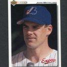 1992 Upper Deck Baseball #788 John Wetteland - Montreal Expos