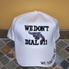 We Don't Dial 911 Mens Hat White New!