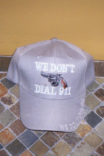We Don't Dial 911 Mens Hat Gray New!