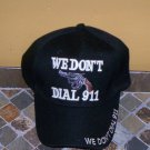 We Don't Dial 911 Mens Hat Black New!