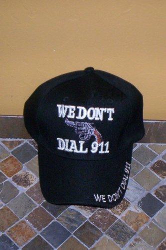 We Don't Dial 911 Mens Hat Black New!