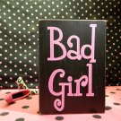 Bad Girl Wall Sign