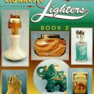 COLLECTOR'S GUIDE TO CIGARETTE LIGHTERS BOOK #2 / JAMES FLANAGAN