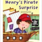 Henry's Pirate Surprise.  Justin C.H. Birch