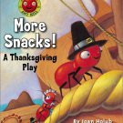More Snacks!: A Thanksgiving Play (Ant Hill).  Joan Holub