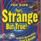 Time For Kids Magazine That's Strange But True!