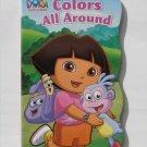 Dora the Explorer Colors All Around Board Book (Dora The Explorer)