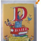 D Is for Dahl: A Gloriumptious A-Z Guide to the World of Roald Dahl. Book.  Roald Dahl