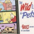 The Wild Life of Pets: A Rubes Cartoon Book (Rubes(r) Cartoon Pet). Book.  Leigh Rubin