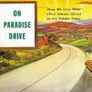 On Paradise Drive: How We Live Now (And Always Have) in the Future Tense. Book.   David Brooks